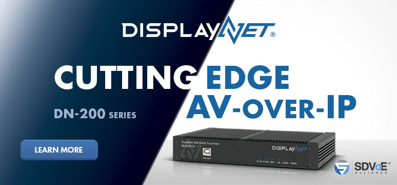 New DN-200 Series - DisplayNet - Cutting Edge AV-over-IP Technology
