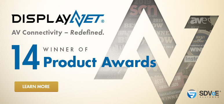 DisplayNet - AV Connectivity - Redefined | DisplayNet, the winner of 14 product awards.